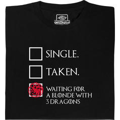 Game of Thrones - Single / Taken / Waiting T-Shirt