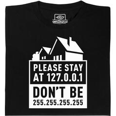 Stay at 127.0.0.1 T-Shirt